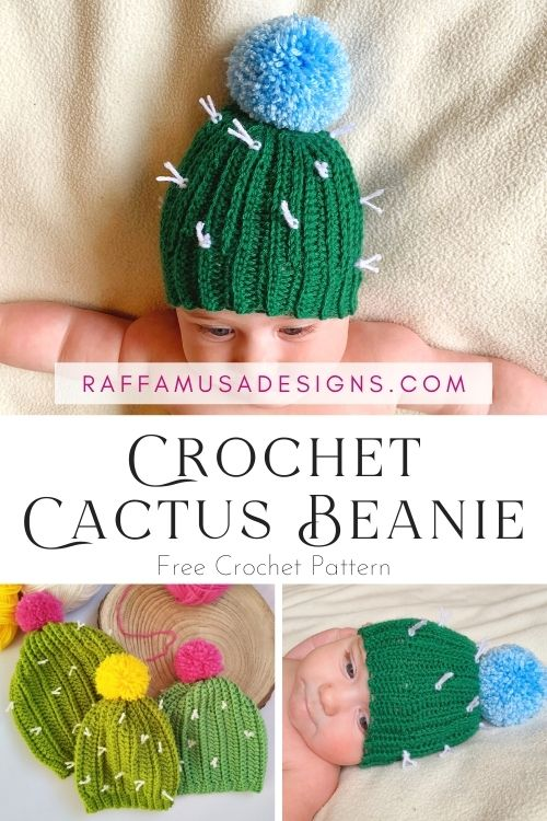 Crochet Cactus Beanie - Free Pattern from Newborn to Toddler - Raffamusa Designs