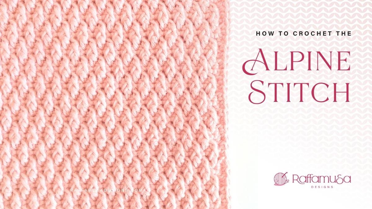 How to Crochet the Alpine Stitch - Free Tutorial - Raffamusa Designs