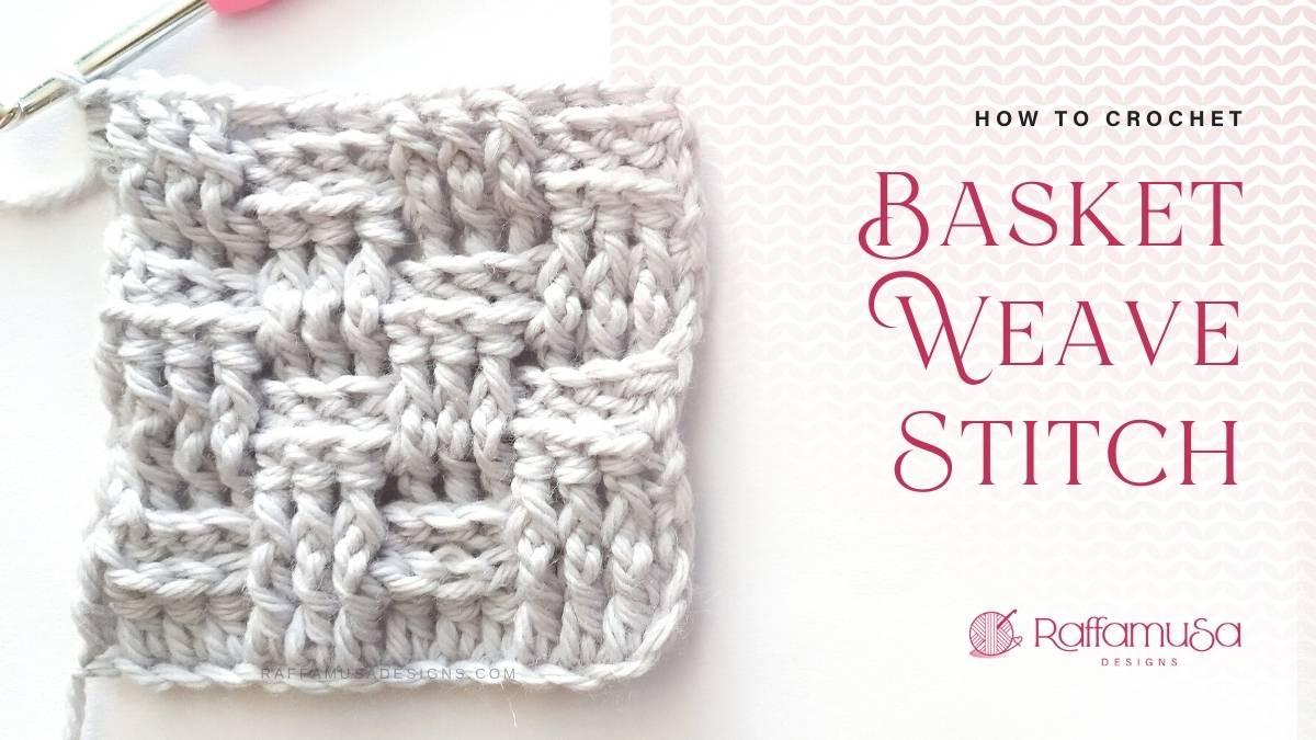 How to crochet the basketweave stitch - Free Pattern Tutorial - Raffamusa Designs