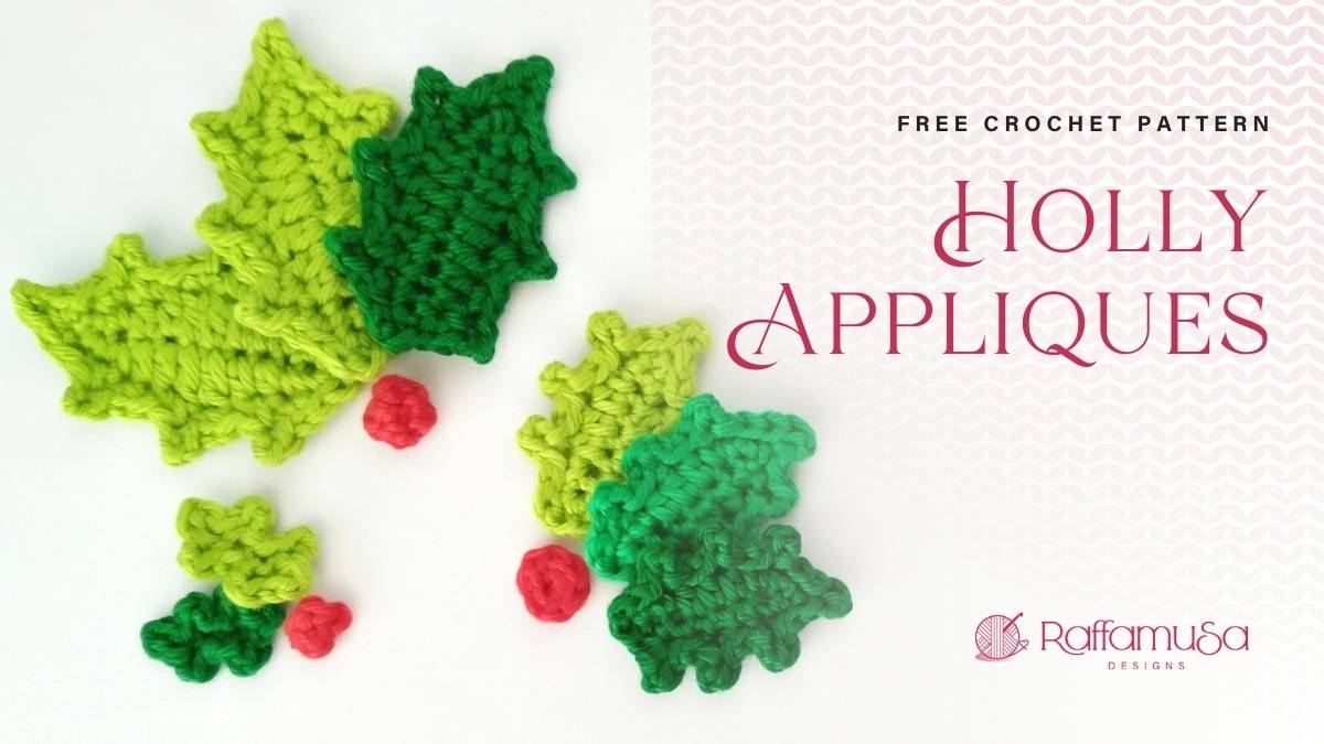 Free Crochet Pattern - Holly Leaf and Berry Appliques - in 3 Sizes - Raffamusa Designs