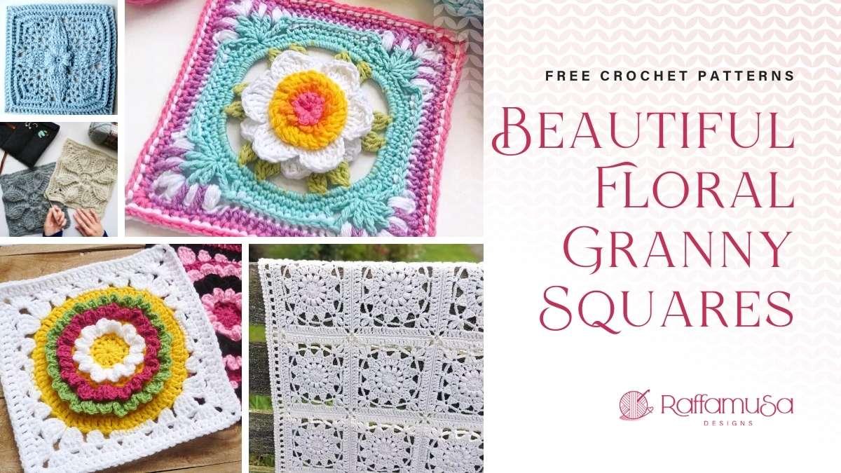 Crochet Floral Granny Square Patterns - Roundup - Raffamusa Designs