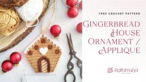 Crochet Gingerbread House Ornament Applique - Free Pattern - Raffamusa Designs