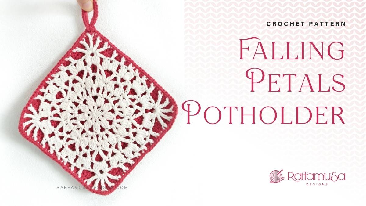 Falling Petals Crochet Potholder - Raffamusa Designs