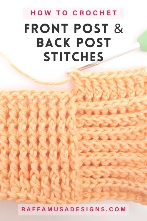 How to Crochet Front Post and Back Post Crochet Stitches - Free Tutorial - Raffamusa Designs