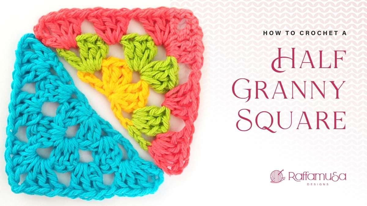How to Crochet a Half Granny Square Triangle - Free Pattern Tutorial - Raffamusa Designs