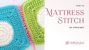 Crochet Invisible Seam - Mattress Stitch Tutorial - Raffamusa designs