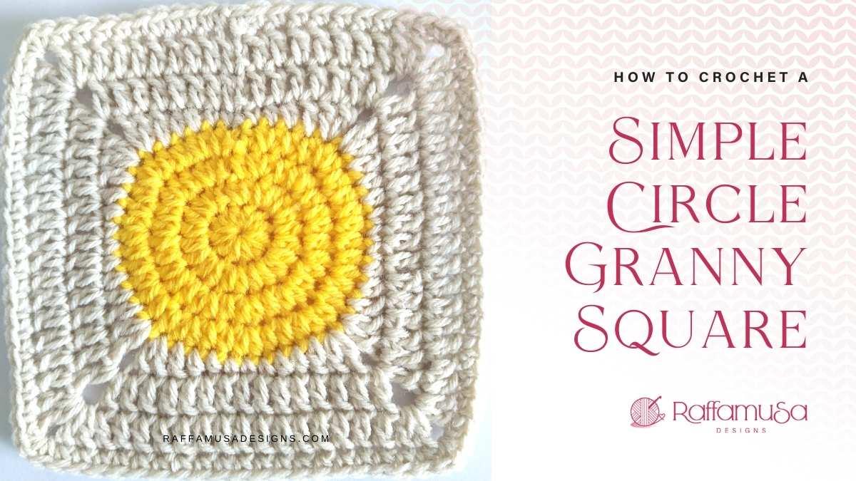 How to crochet a Simple Circle Granny Square - Free Crochet Pattern - Raffamusa Designs