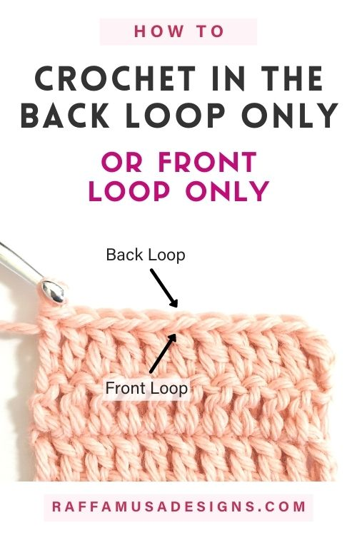 How to crochet in the Back Loop Only and Front Loop Only - Tutorial - Raffamusa Designs