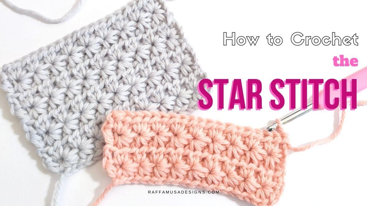 How to crochet the star stitch - Free Tutorial - Raffamusa Designs