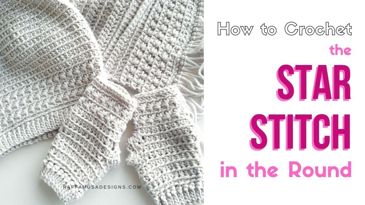 How to Crochet the Star Stitch in the Round - Free Tutorial - Raffamusa Designs