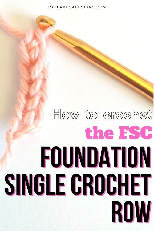 How to make the Foundation Single Crochet Row - Free Crochet Tutorial - Raffamusa Designs