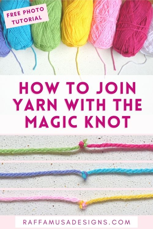How to Join Yarn with the Magic Knot - Free Tutorial - Raffamusa Designs