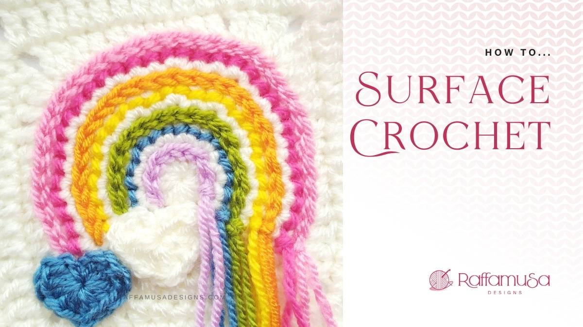 How to Surface Crochet - Step-by-Step Tutorial - Raffamusa Designs