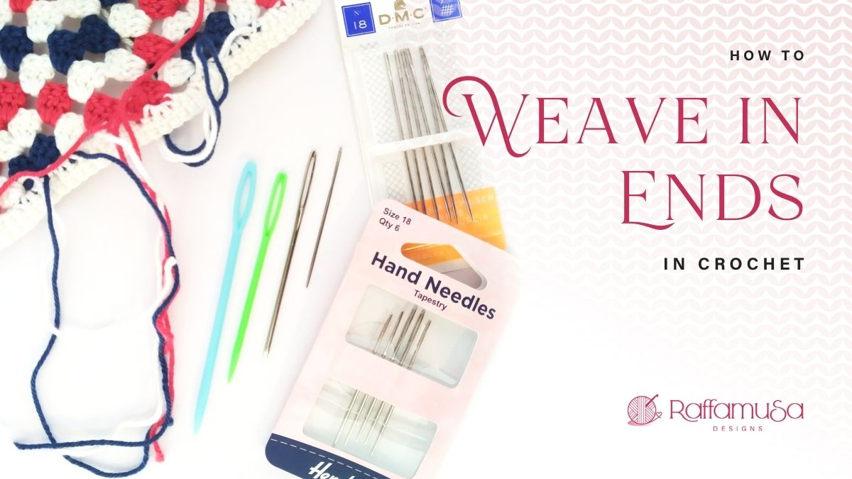 How to Weave in Ends in Crochet - Free Tutorial - Raffamusa Designs