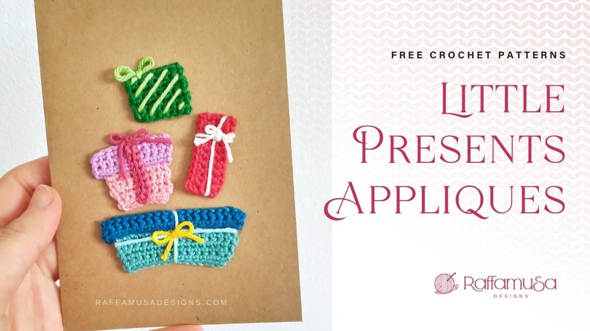 Little Presents Appliques - Free Crochet Pattern - Raffamusa Designs