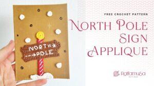 North Pole Sign Crochet Applique - Free Pattern - Raffamusa Designs