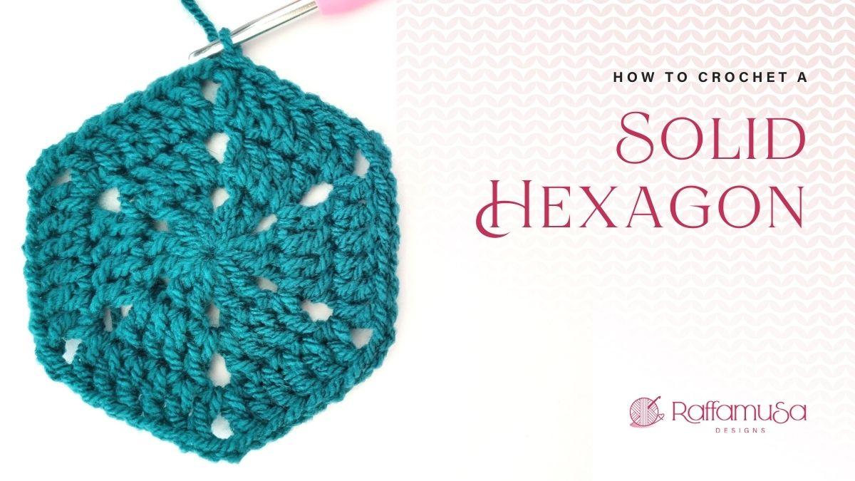 How to Crochet a Solid Hexagon - Free Pattern and Video Tutorial - Raffamusa Designs