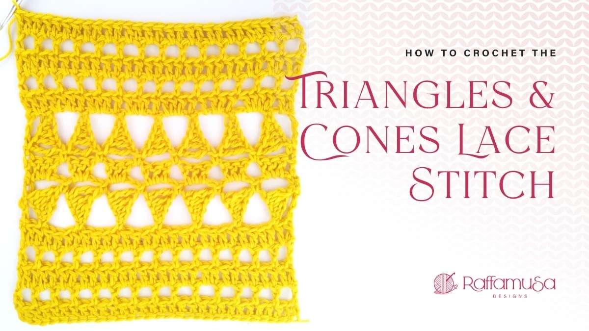 How to crochet the Triangles and Cones Lace Stitch - Free Tutorial - Raffamusa Designs