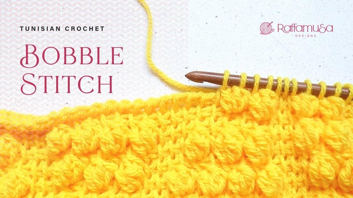 How to crochet the Tunisian Bobble Stitch - Free Tutorial - Raffamusa Designs
