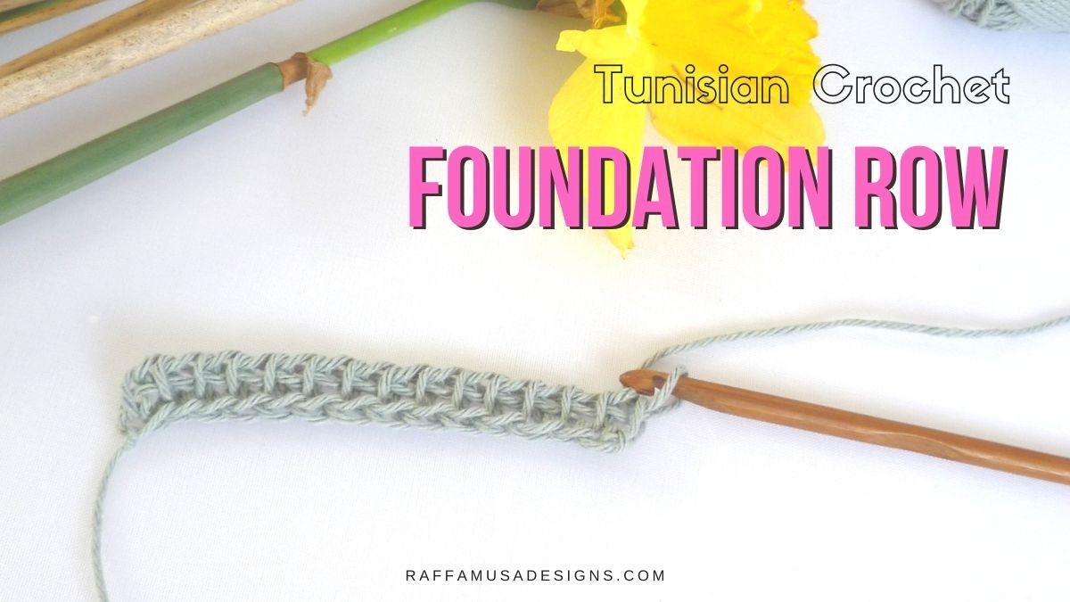 Tunisian Crochet Foundation Row - Free Tutorial - Raffamusa Designs