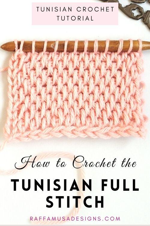 Tunisian Crochet Full Stitch - Free Tutorial - Raffamusa Designs