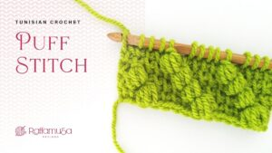 How to Crochet the Tunisian Puff Stitch - Free Step-by-Step Tutorial - Raffamusa Designs