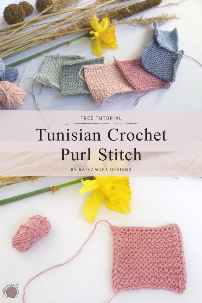 Tunisian Crochet Purl Stitch - Raffamusa Designs