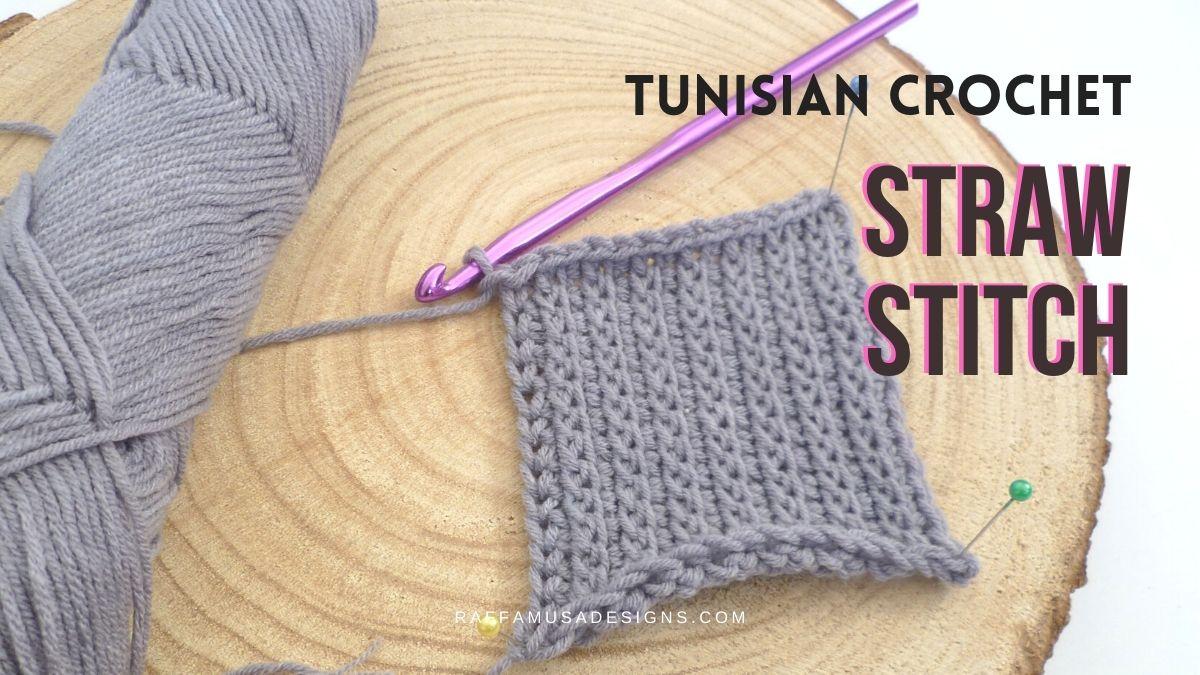 Tunisian Crochet Straw Stitch - Free Crochet Tutorial - Raffamusa Designs
